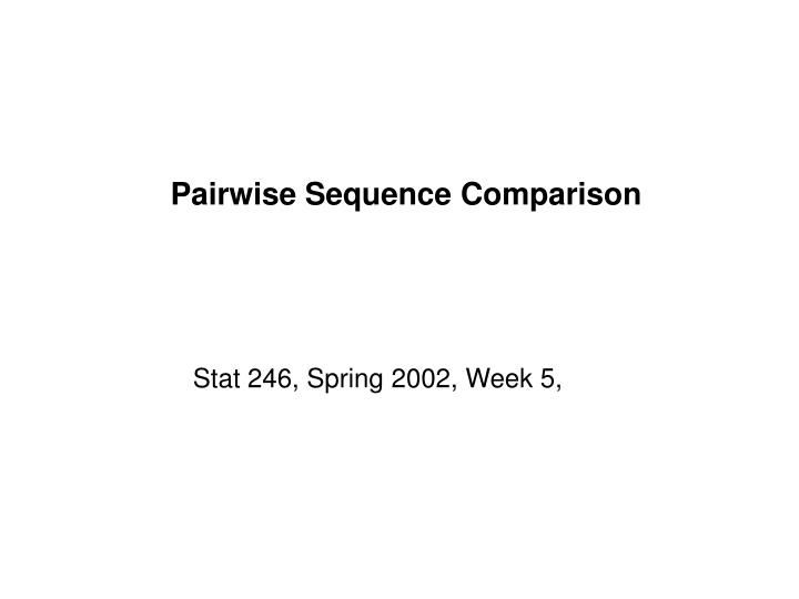 pairwise sequence comparison n.