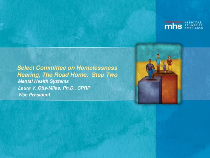 select committee on homelessness hearing the road home step two n.
