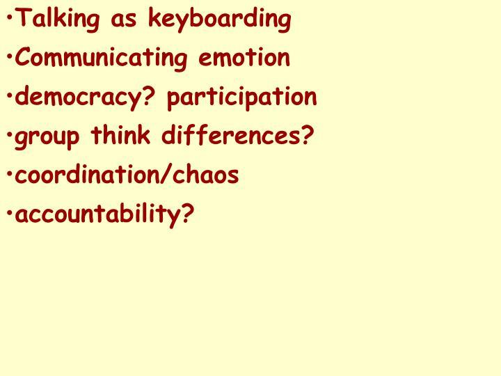 Talking as keyboarding