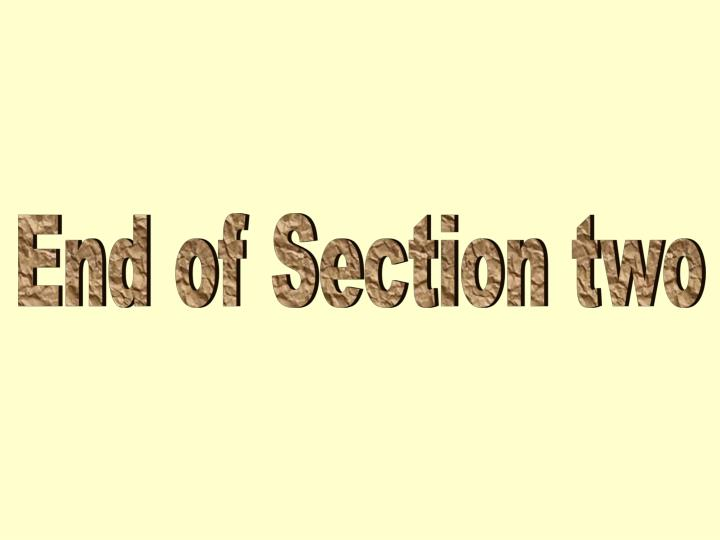 End of Section two