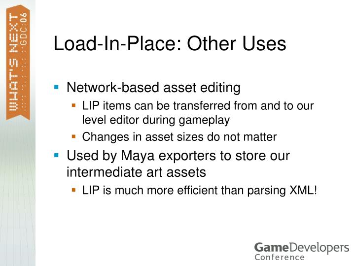 Load-In-Place: Other Uses