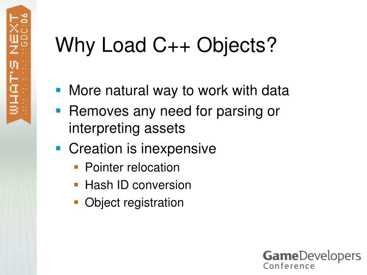 Why Load C++ Objects?