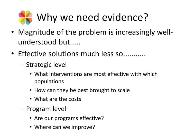 Why we need evidence
