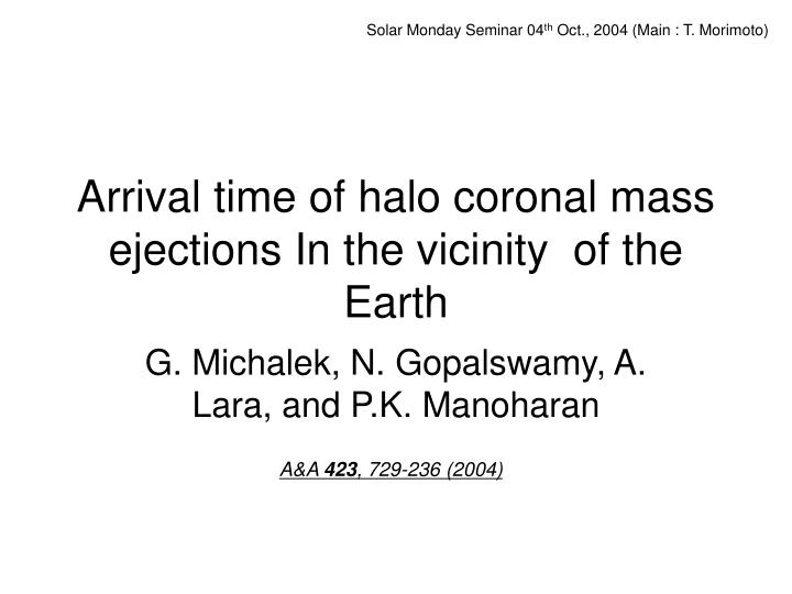 arrival time of halo coronal mass ejections in the vicinity of the earth n.