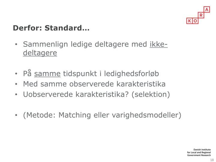 Derfor: Standard…