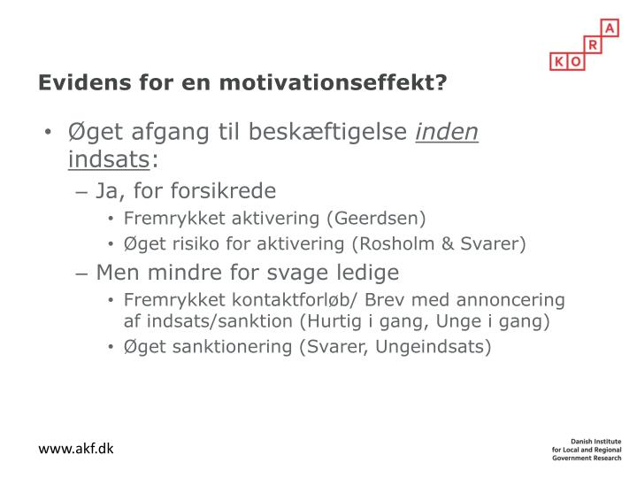 Evidens for en motivationseffekt?