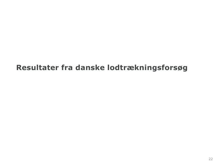 Resultater fra danske lodtrækningsforsøg