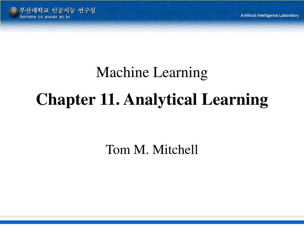 Analytical Learning ppt - machine learning chapter 11. analytical learning
