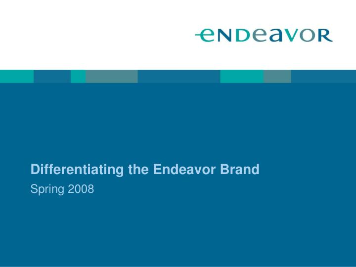 differentiating the endeavor brand n.