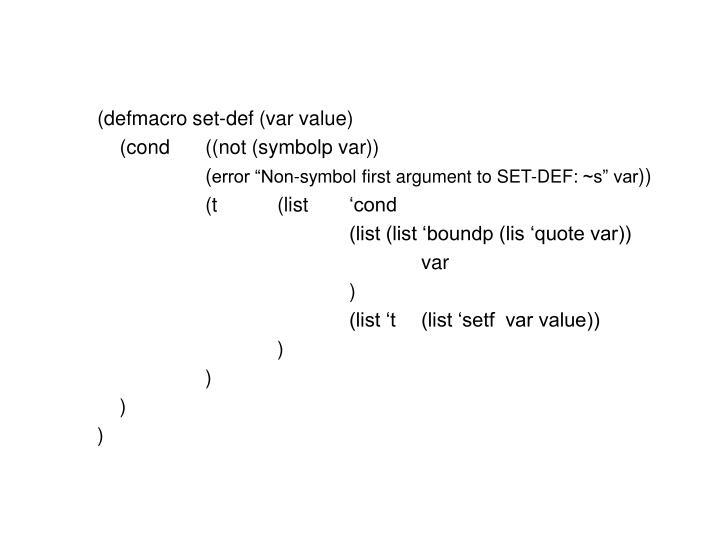 (defmacro set-def (var value)