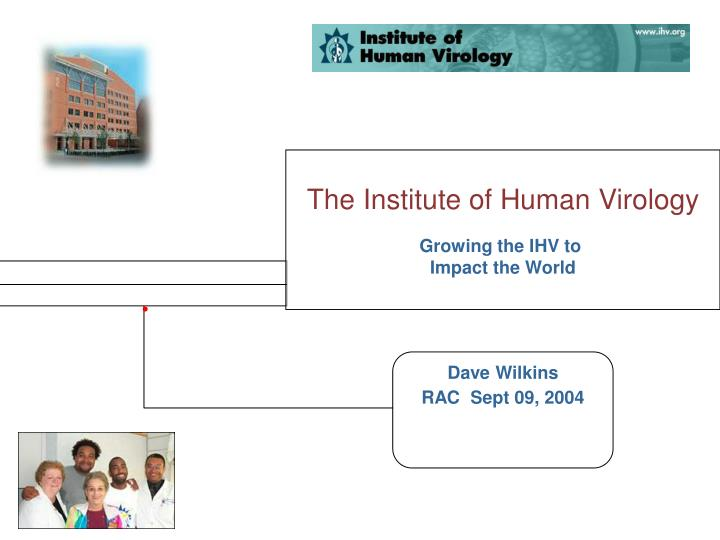 The Institute of Human Virology
