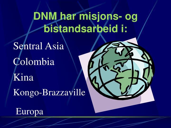 Dnm har misjons og bistandsarbeid i
