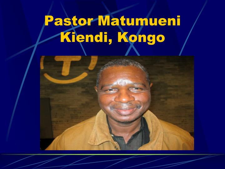 Pastor Matumueni Kiendi, Kongo