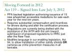 moving forward in 2012 act 119 signed into law july 5 2012