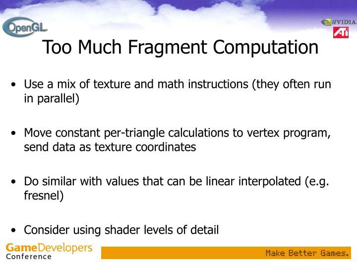 Too Much Fragment Computation