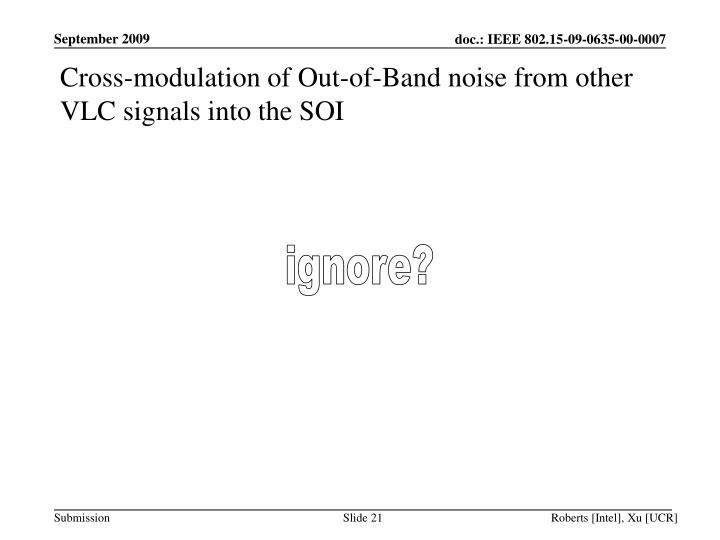 Cross-modulation of Out-of-Band noise from other VLC signals into the SOI