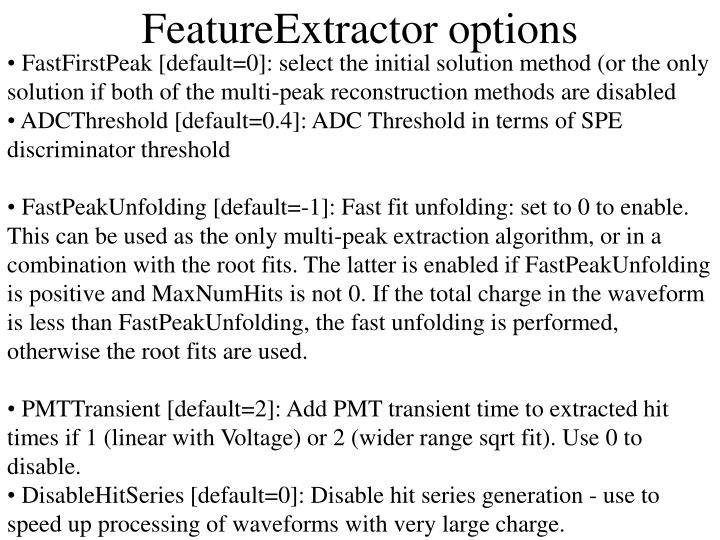 FastFirstPeak [default=0]: select the initial solution method (or the only solution if both of the multi-peak reconstruction methods are disabled