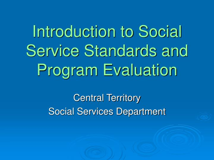 introduction to social service standards and program evaluation n.
