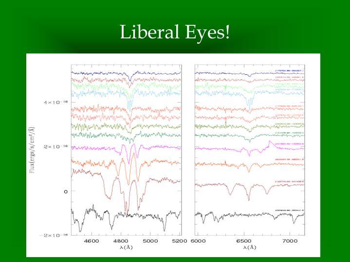 Liberal Eyes!