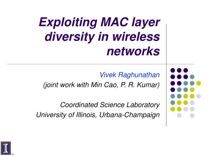 exploiting mac layer diversity in wireless networks n.