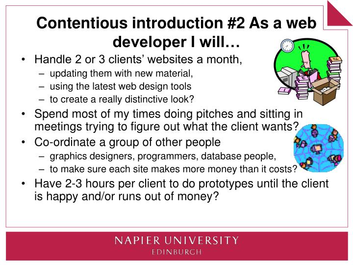 Contentious introduction #2 As a web developer I will…