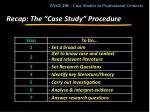 recap the case study procedure