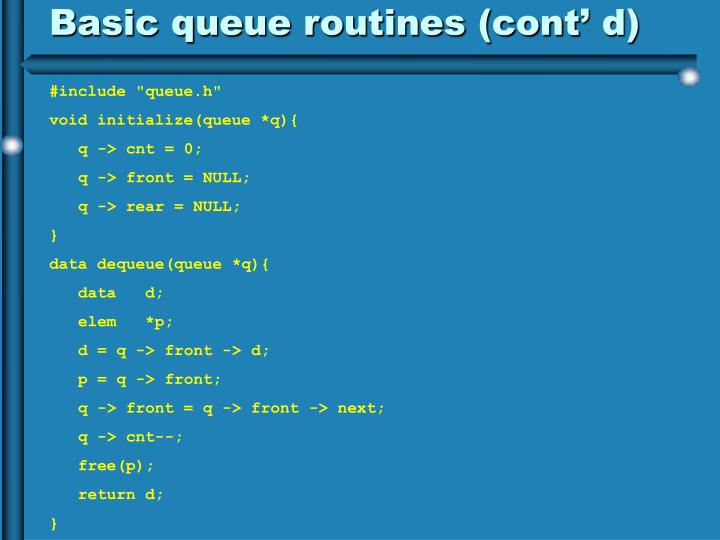Basic queue routines (cont' d)