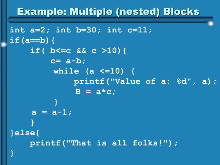Example: Multiple (nested) Blocks