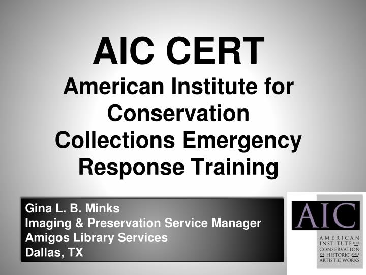 PPT - AIC CERT American Institute for Conservation