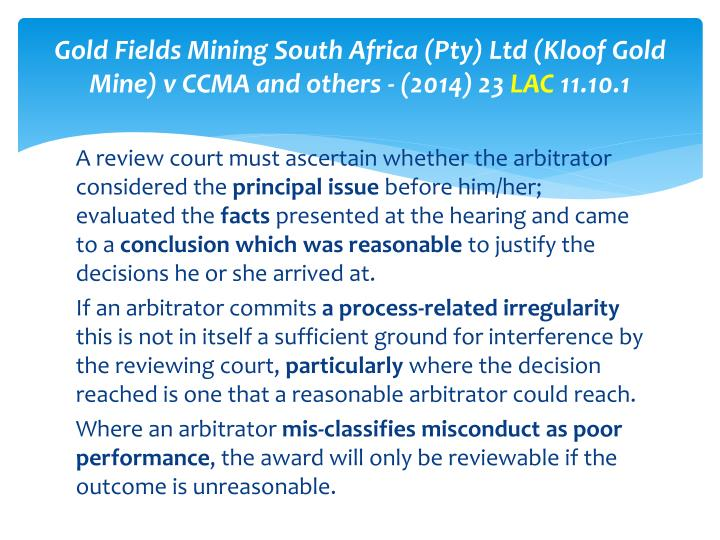 Gold Fields Mining South Africa (Pty) Ltd (Kloof Gold Mine) v CCMA and others - (2014) 23