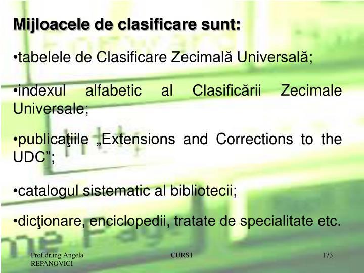 Mijloacele de clasificare sunt: