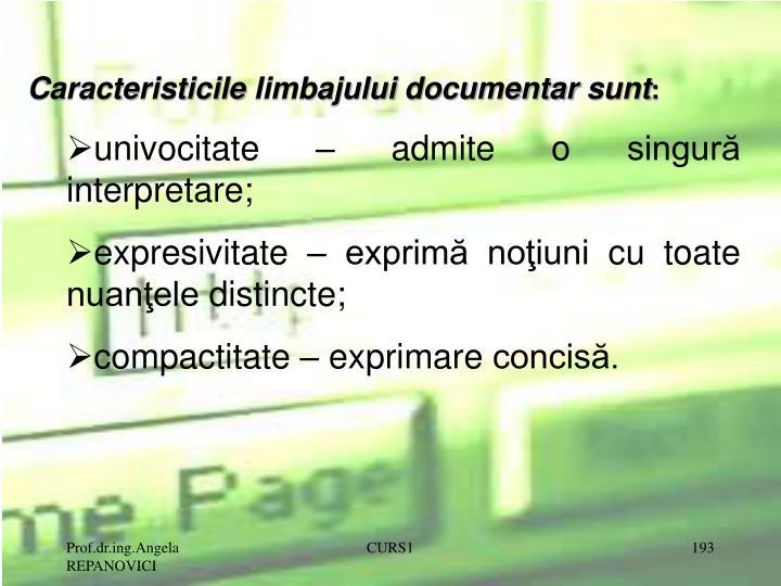 Caracteristicile limbajului documentar sunt