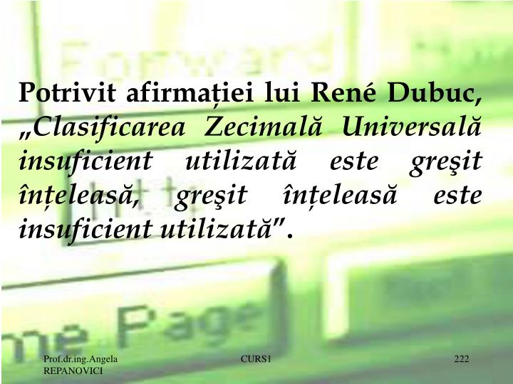 """Potrivit afirmaţiei lui René Dubuc, """""""