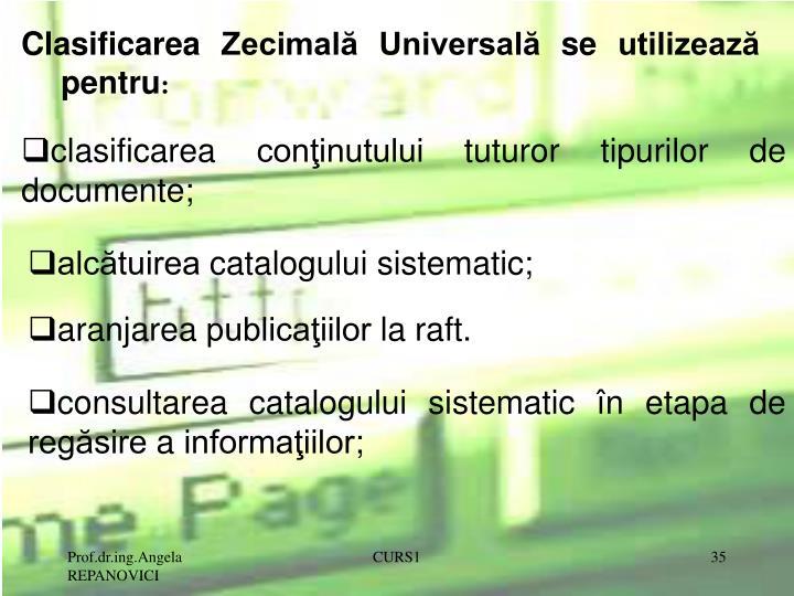 Clasificarea Zecimală Universală se utilizează pentru