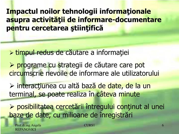 Impactul noilor tehnologii informaţionale asupra activităţii de informare-documentare pentru cercetarea ştiinţifică