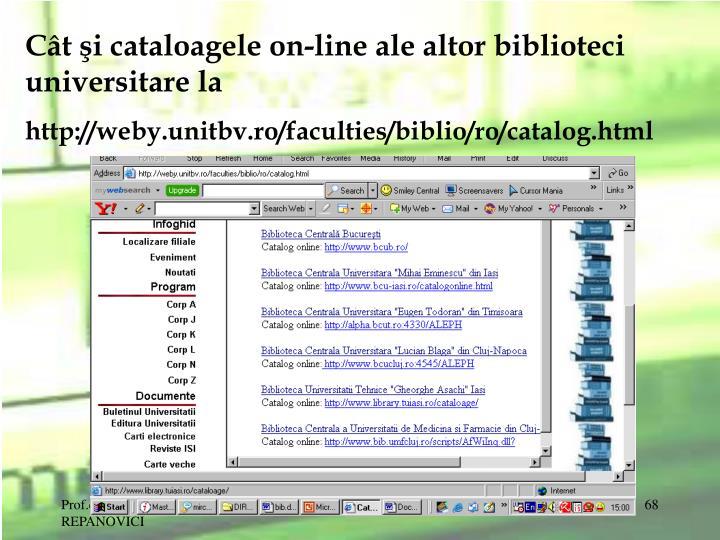 Cât şi cataloagele on-line ale altor biblioteci universitare la