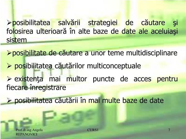 posibilitatea salvării strategiei de căutare şi folosirea ulterioară în alte baze de date ale aceluiaşi sistem