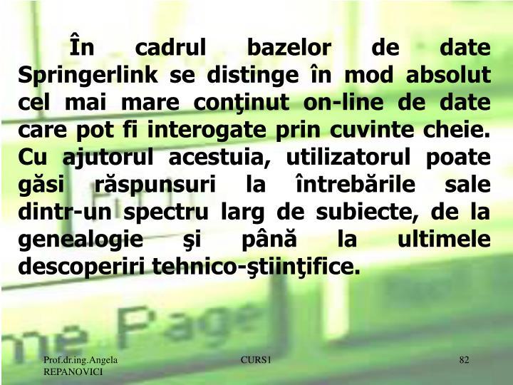În cadrul bazelor de date Springerlink se distinge în mod absolut cel mai mare con
