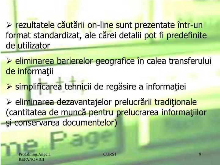 rezultatele căutării on-line sunt prezentate într-un format standardizat, ale cărei detalii pot fi predefinite de utilizator
