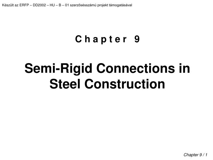 c h a p t e r 9 semi rigid connections in steel construction n.