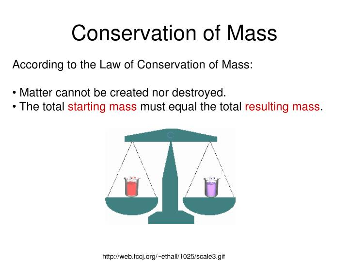 the law of conservation of matter The law of conservation of matter and energy states that matter is neither created nor destroyed but conserved the law of conservation of matter and energy states.
