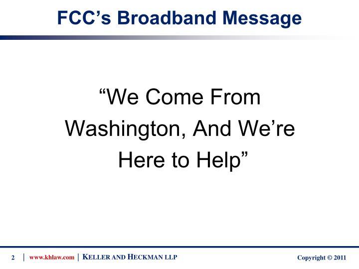 Fcc s broadband message