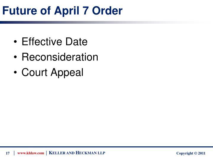 Future of April 7 Order