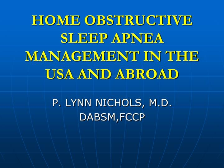 home obstructive sleep apnea management in the usa and abroad n.