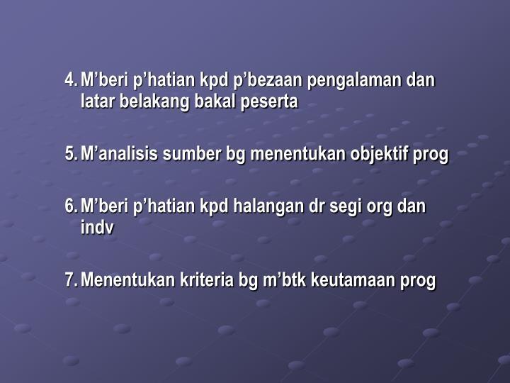 4.M'beri p'hatian kpd p'bezaan pengalaman dan latar belakang bakal peserta