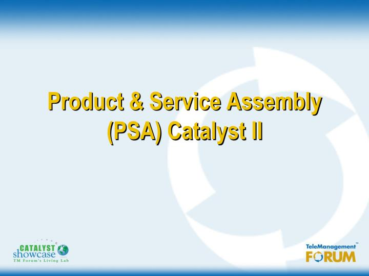product service assembly psa catalyst ii n.