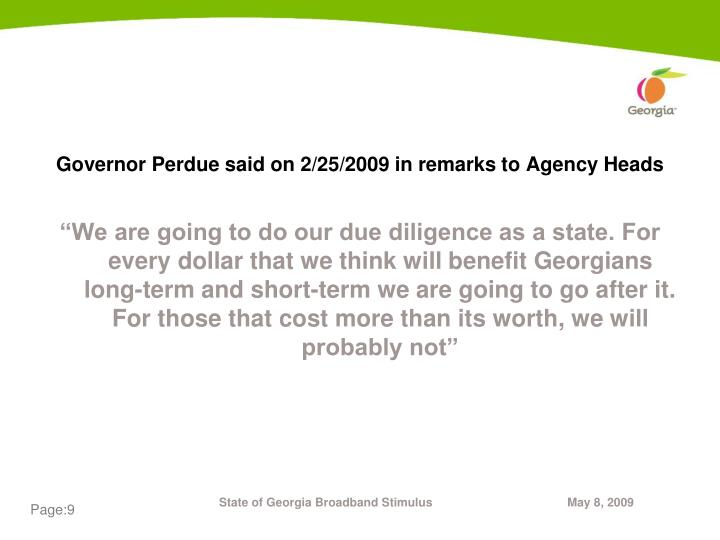 Governor Perdue said on 2/25/2009 in remarks to Agency Heads