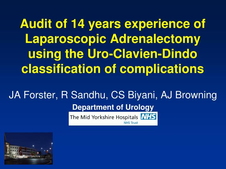 Audit of 14 years experience of Laparoscopic Adrenalectomy using the Uro-Clavien-Dindo classificatio...