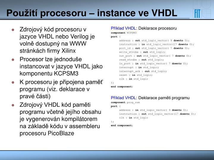 Zdrojový kód procesoru v jazyce VHDL nebo Verilog je volně dostupný na WWW stránkách firmy Xilinx