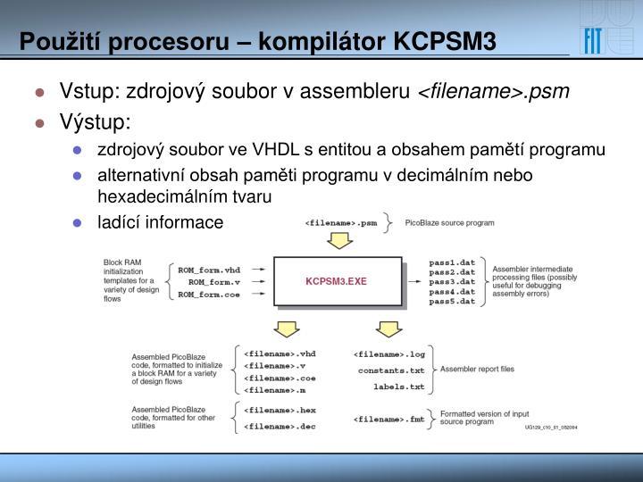 Použití procesoru – kompilátor KCPSM3